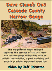Dave Clune's On3 Cascade County Narrow Gauge DVD